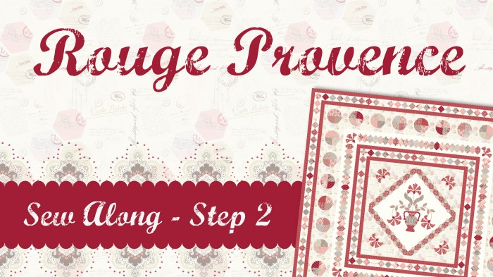 Rouge Provence Sew Along step 2