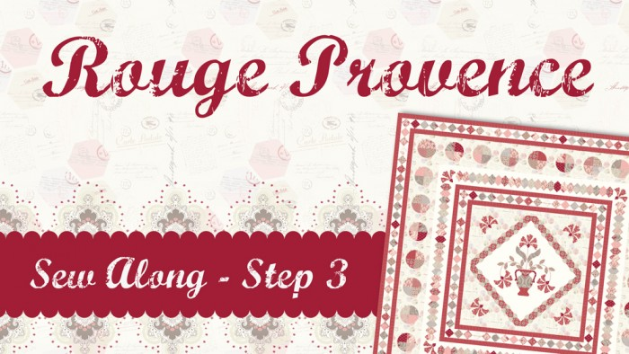 Rouge Provence Sew Along Step 3