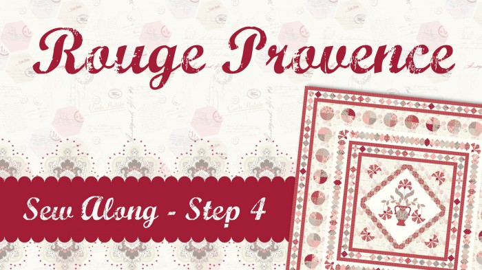 Rouge Provence Sew Along Step 4